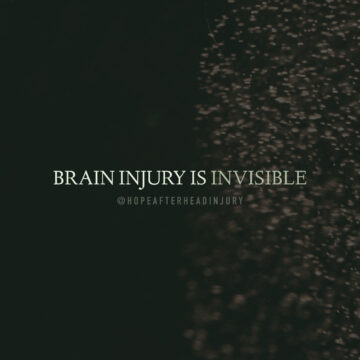 brain injury is invisible - hope after head injury